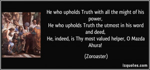 upholds Truth with all the might of his power, He who upholds Truth ...