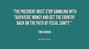 The President must stop gambling with taxpayers' money and get the ...
