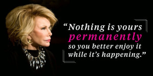 Quotes from Joan Rivers... She was so right about so many things
