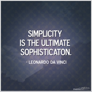 Simplicity Quotes - Simple - Simplify Quote - SIMPLICITY is the ...