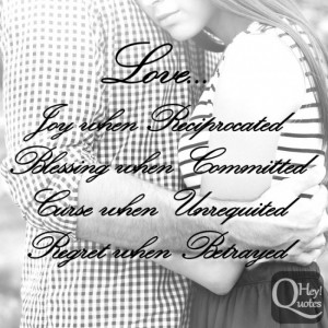Quote about love being committed unrequited and betrayed