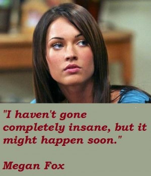 Related to Megan Fox Quotes - BrainyQuote - Inspirational and Famous