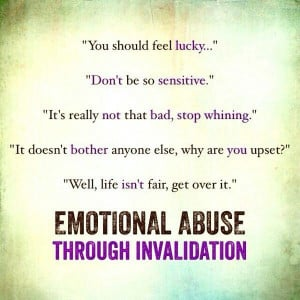 Emotional abuse through invalidation. If your partner is repeatedly ...