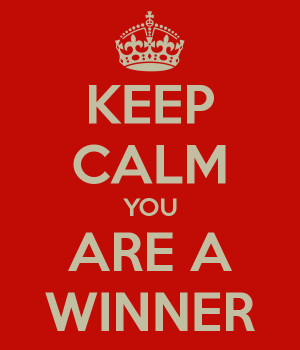 KEEP CALM YOU ARE A WINNER