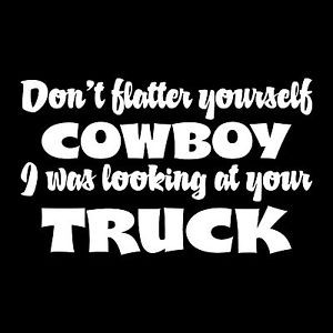... -FLATTER-YOURSELF-COWBOY-VINYL-DECAL-STICKER-FOR-COUNTRY-GIRLS-A158