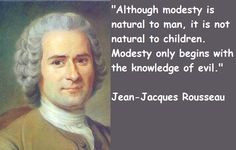 Although modesty is natural to man, it is not natural to children ...
