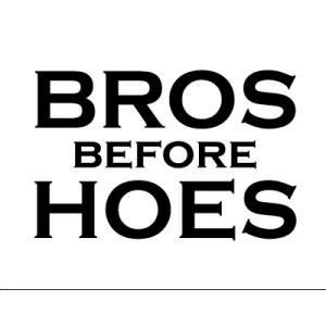 Bros Before Hoes by KingBatres