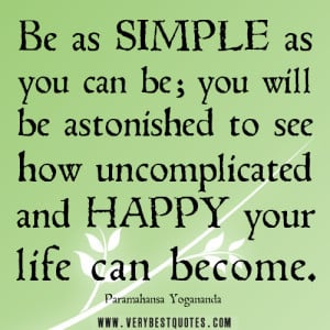 be simple quotes, simplicity quotes, living simple quotes