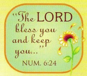 """The Lord Bless You and Keep You"""" ~ Blessing Quote"""