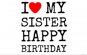 Best Friend More Like Sisters Quotes Happy birthday quotes and