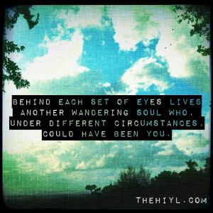 behind each set of eyes lives another wandering soul who under ...