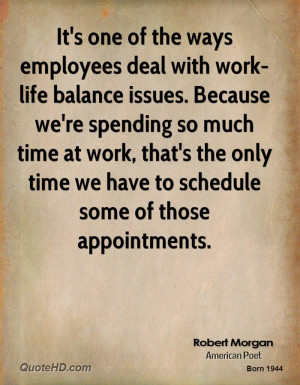 It's one of the ways employees deal with work-life balance issues ...