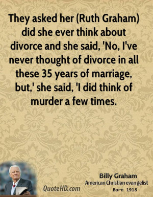 billy-graham-quote-they-asked-her-ruth-graham-did-she-ever-think.jpg