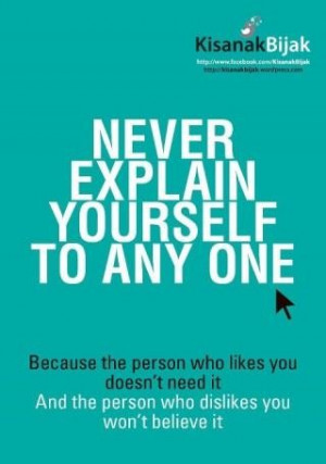 Never explain yourself quote 320x456