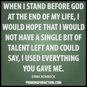 When I stand before God at the end of my life, I would hope that I ...