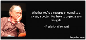 Whether you're a newspaper journalist, a lawyer, a doctor. You have to ...