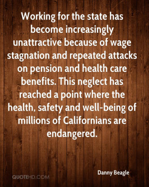 ... health care benefits. This neglect has reached a point where the