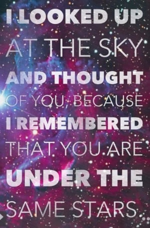 Everyone is under the same stars