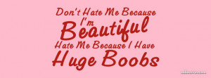 Don't Hate Me Because I'm Beautiful Facebook Cover