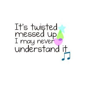 Twisted Carrie Underwood Quote