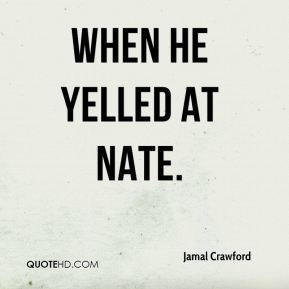 jamal-crawford-quote-when-he-yelled-at-nate.jpg