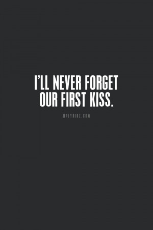 ... cute, first kiss, love, never forget, our, quote, so cute, text, you
