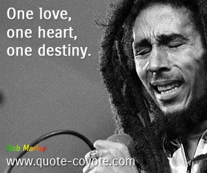Heart quotes - One love, one heart, one destiny.