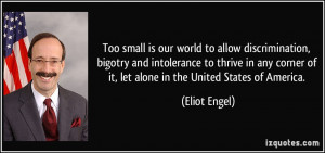 Too small is our world to allow discrimination, bigotry and ...