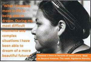 An inspiring quote from Rigoberta Menchu