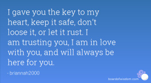 ... trusting you, I am in love with you, and will always be here for you