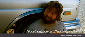 Quote from the 2009 comedy movie The Hangover starring Zach ...