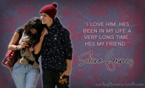 Selena gomez, quotes, sayings, about justin bieber, friend