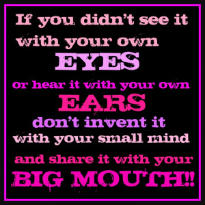 ... It With Your Own Eyes or Hear It With Your Own Ears ~ Attitude Quote