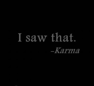 Quotes About Karma And Theft. QuotesGram -  5.0KB
