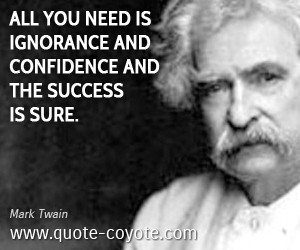 Mark Twain Ignorance Quotes
