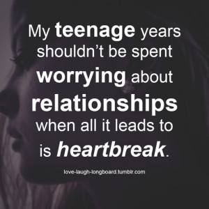 girl, heartbreak, life, quotes, relationships, teenage, true, worry
