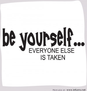 funny Yourself quotes , be yourself