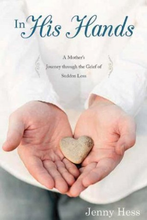"""Start by marking """"In His Hands: A Mother's Journey Through the Grief ..."""