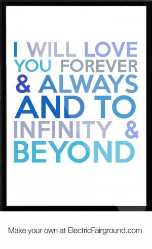 Will Love You Forever & Always And To Infinity & Beyond Framed Quote