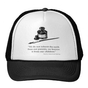 Native American Saying - Earth - Quote Quotes Trucker Hat