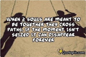 When 2 Souls Are Meant To Be Together They Cross P..