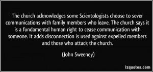 to sever communications with family members who leave. The church ...