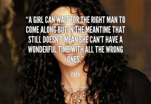 quote-Cher-a-girl-can-wait-for-the-right-71087.png