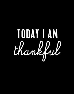 Today I AM Thankful Quotes