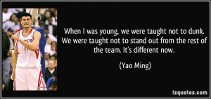 When I was young, we were taught not to dunk. We were taught not to ...