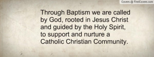 ... Holy Spirit, to support and nurture a Catholic Christian Community