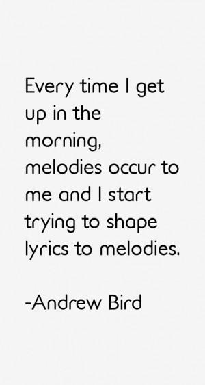 Andrew Bird Quotes & Sayings