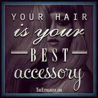 Your hair is your BEST accessory #fierce #quote #style #beauty #quotes ...