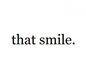 his smile quotes tumblr his smile quotes tumblr