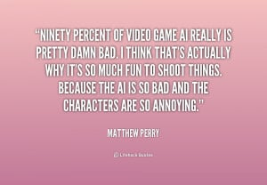 quote-Matthew-Perry-ninety-percent-of-video-game-ai-really-168767.png